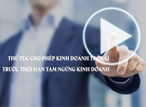 thu-tuc-cho-phep-kinh-doanh-tro-lai-sau-thoi-gian-tam-ngung-truoc-thoi-han-thong-bao-hoat-dong-tro-lai