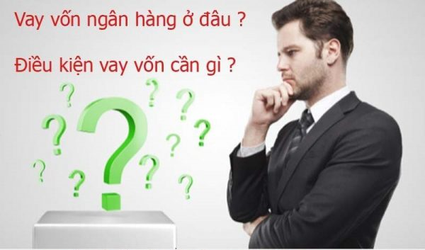 điều kiện để doanh nghiệp vay vốn ngân hàng