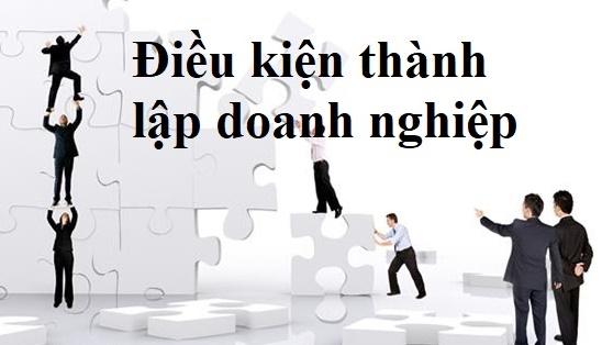 Nhung-dieu-kien-thanh-lap-doanh-nghiep-cong-ty-luathongphuc-vn
