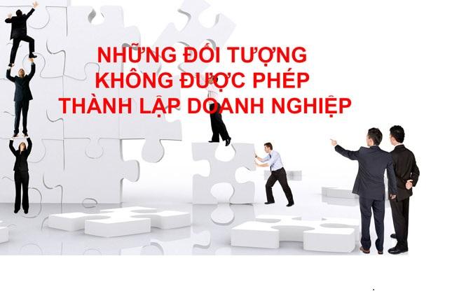 Quy định pháp luật về đối tượng không được mở công ty