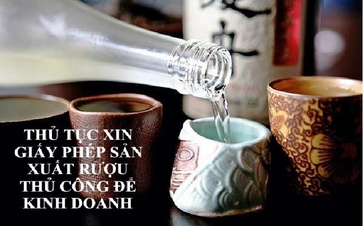 Thủ tục xin giấy phép sản xuất rượu thủ công để kinh doanh