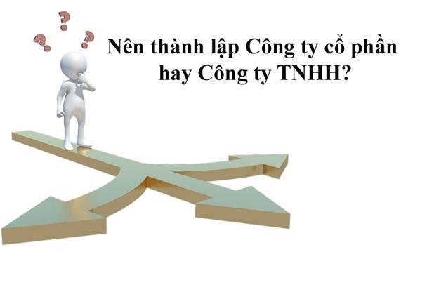 Nên mở công ty TNHH hai TV hay công ty cổ phần