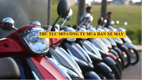 Thủ tục mở công ty mua bán xe máy